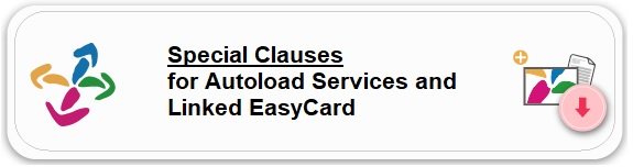 Special clauses for the autoload service and the linked EasyCard